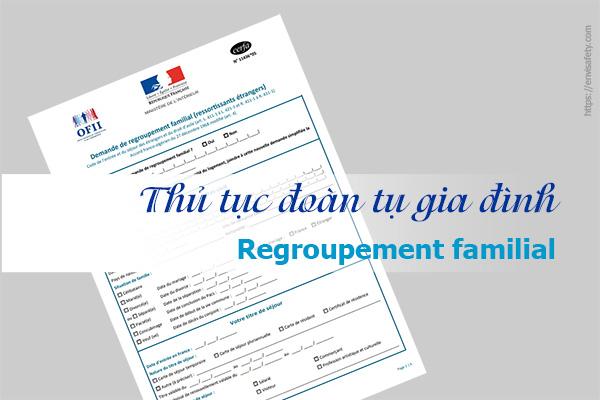 Thủ tục đoàn tụ gia đình ::: regroupement familial